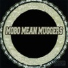 Mobo Mean Muggers