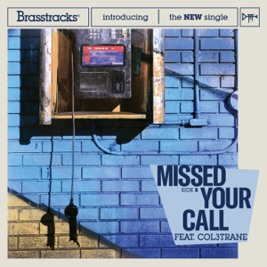 Brasstracks & Col3trane - Missed Your Call