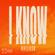 I Know - DallasK