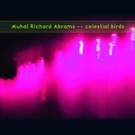 Muhal Richard Abrams - The Bird Song