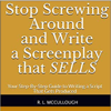 Robert L. McCullough - Stop Screwing Around and Write a Screenplay that Sells: Your Step-By-Step Guide to Writing a Script That Gets Produced (Unabridged)  artwork