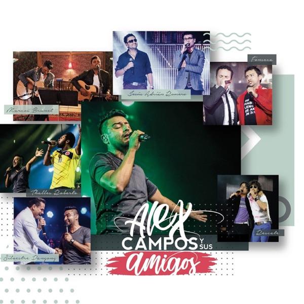 Alex Campos y Sus Amigos (En Vivo)