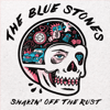 The Blue Stones - Shakin' Off the Rust artwork