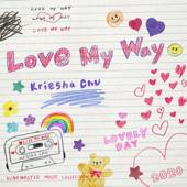 Love My Way Instrumental Kriesha Chu - Kriesha Chu