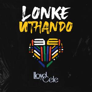 Lloyd Cele - Lonke Uthando
