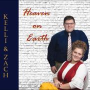 Heaven on Earth - Kelli & Zach - Kelli & Zach
