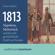 Günter Müchler - 1813 - Napoleon, Metternich und das weltgeschichtliche Duell von Dresden (Ungekürzt)