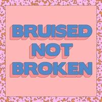 Bruised Not Broken - MATOMA - MNEK KIANA LEDE