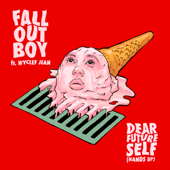 Dear Future Self (Hands Up) [feat. Wyclef Jean] - Fall Out Boy Cover Art
