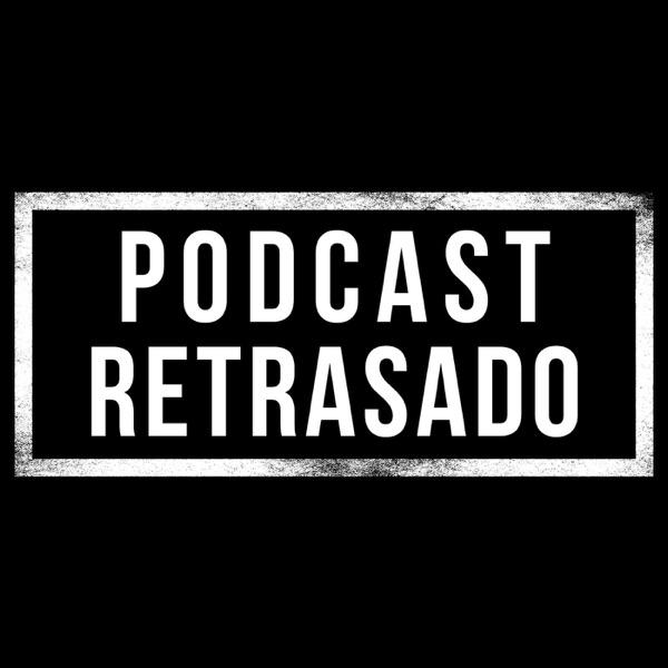 PODCAST RETRASADO