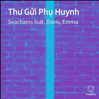 Download Mp3 Seachains - Thư Gửi Phụ Huynh (feat. davis & Emma) - Single
