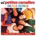 France Top 10 Variété française Songs - Fais pas ci, fais pas ça - Les Petites Canailles