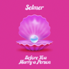 Selmer - Before You Marry a Person artwork