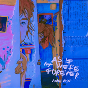 As If It Were Forever - Anna Wise - Anna Wise
