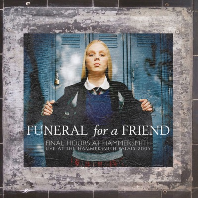 Final Hours At Hammersmith (Live at the Hammersmith Palais 2006) - Funeral For a Friend