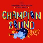 Subatomic Sound System, Screechy Dan - Champion Sound (Riddim Dubstrumental)