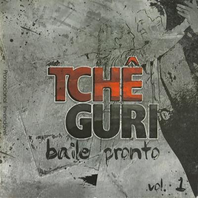 Baile Pronto, Vol. 1 - Tche Guri