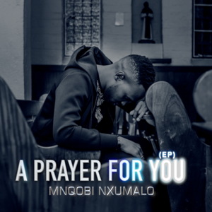 Mnqobi Nxumalo - We Give You Praise