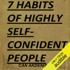 Can Akdeniz - 7 Habits of Highly Self-Confident People: A Revolutionary Book for Self-Improvement (Best Business Books 28) (Unabridged) artwork