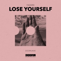 Lose Yourself - FADERX