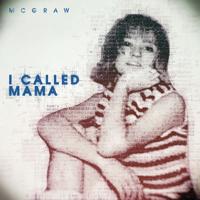Album I Called Mama - Tim McGraw