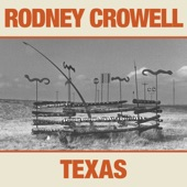 Rodney Crowell - You're Only Happy When You're Miserable