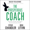 Steve Chandler & Rich Litvin - The Prosperous Coach: Increase Income and Impact for You and Your Clients (Unabridged) grafismos