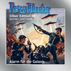 Alarm für die Galaxis - Perry Rhodan - Silber Edition 44 (Ungekürzt)