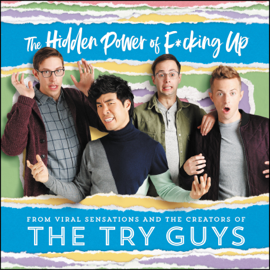 The Hidden Power of F*cking Up - The Try Guys, Keith Habersberger, Zach Kornfeld, Eugene Lee Yang & Ned Fulmer mp3 download