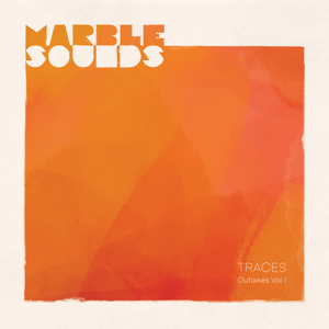 Marble Sounds - Traces - Outtakes Vol. 1 - EP