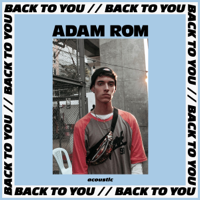 Adam Rom - Back To You acoustic artwork