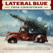 This Christmas: A Progressive Bluegrass Holiday Collection - Lateral Blue - Lateral Blue