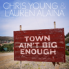 Chris Young & Lauren Alaina - Town Ain't Big Enough