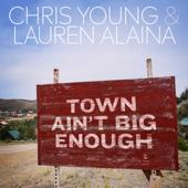 Town Ain't Big Enough - Chris Young & Lauren Alaina Cover Art