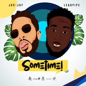 Leadpipe & Jus Jay King - Sometime