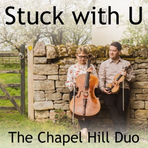 The Chapel Hill Duo - Stuck with U (Violin & Cello Version) [Live]