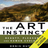 Denis Dutton - The Art Instinct: Beauty, Pleasure, and Human Evolution (Unabridged)  artwork