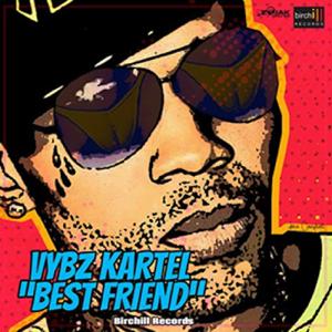 Vybz Kartel & Birchill - Bestfriend
