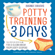 Brandi Brucks - Potty Training in 3 Days: The Step-by-Step Plan for a Clean Break from Dirty Diapers (Unabridged)