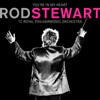 You're In My Heart: Rod Stewart (with the Royal Philharmonic Orchestra), Rod Stewart