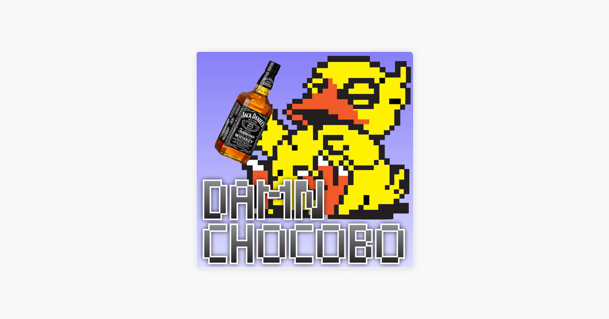 Damn Chocobo: Another Final Fantasy Podcast: Damn Chocobo Ep  81