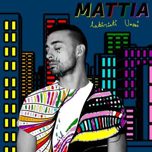 Mattia - Labirinti umani