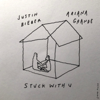Stuck with U - Ariana Grande & Justin Bieber mp3