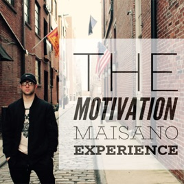 The Motivation Maisano Experience Want To Be A Leader W Chief