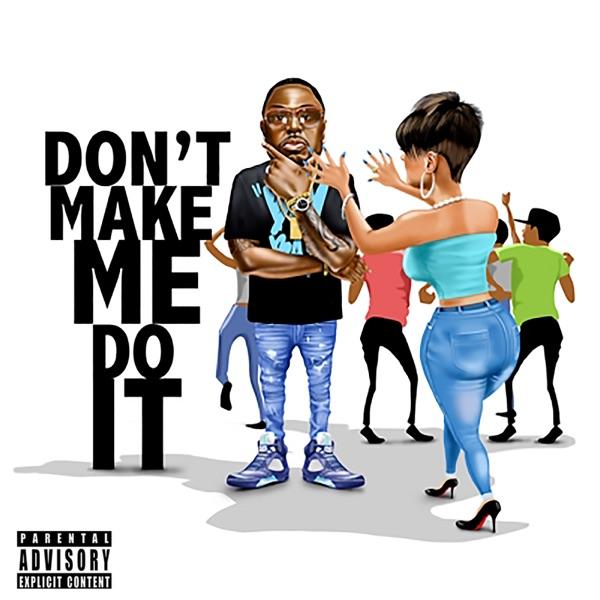 Don't Make Me Do It - Single