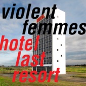 Violent Femmes feat. Tom Verlaine - Hotel Last Resort