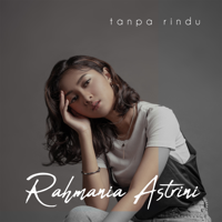 Rahmania Astrini - Tanpa Rindu - Single