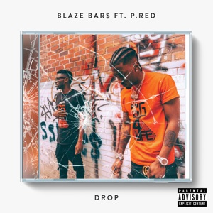 Blaze Bar$ - Drop feat. P.Red