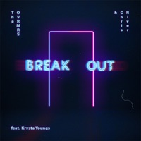 Break Out - THE OVRMRS - CHRIS RIVER - KRYSTA YOUNGS