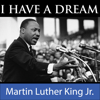 I Have A Dream Speech - Martin Luther King Jr.